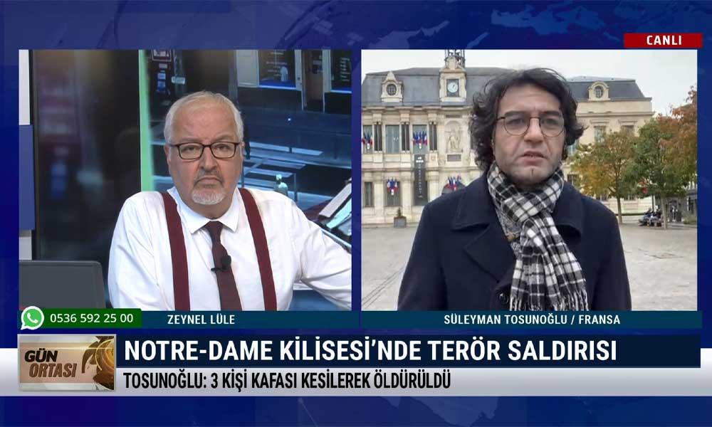 Gazeteci Süleyman Tosunoğlu, Fransa'daki terör saldırısını değerlendirdi