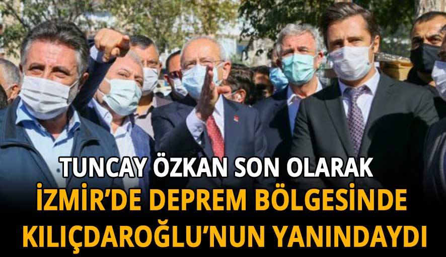 CHP İzmir Milletvekili Tuncay Özkan koronavirüse yakalandı