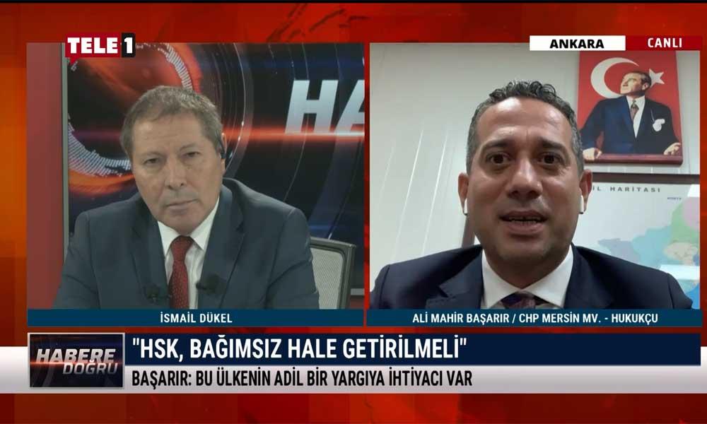 CHP Mersin Milletvekili Ali Mahir Başarır: Cumhur İttifakı'nın oy oranı yüzde 31'i geçmiyor – HABERE DOĞRU