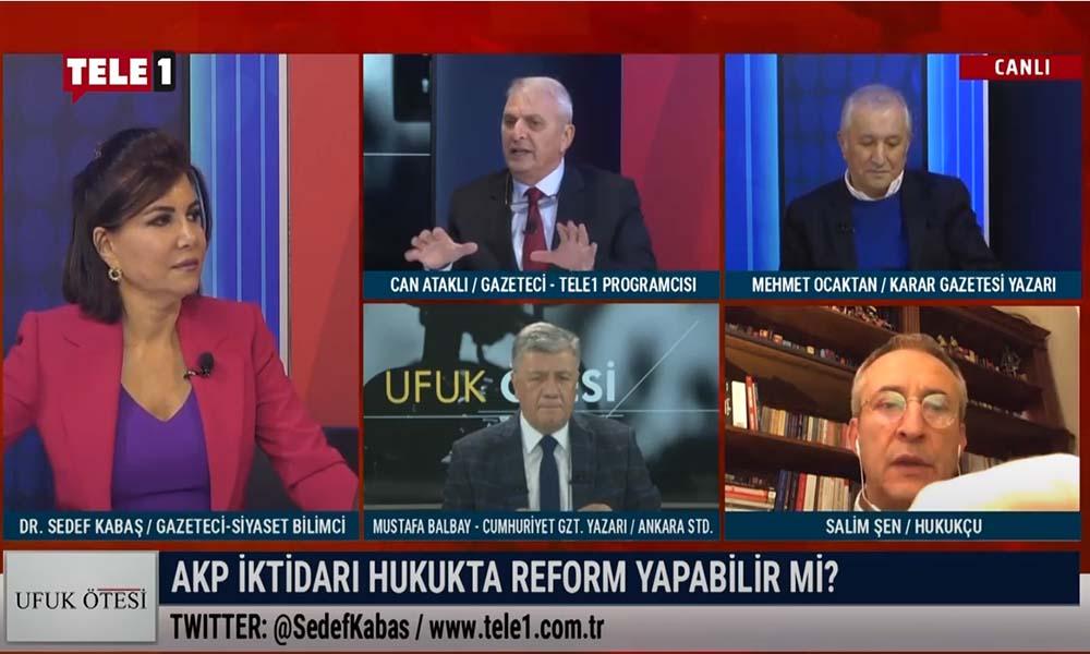 Ataklı'dan 'hukuk reformu' tartışmasında çarpıcı yorumlar