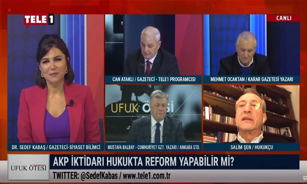 Salim Şen'in 'hukukta reform' tartışmasında flaş yorumu