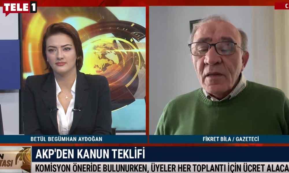 AKP'nin kanun teklifi ne anlama geliyor? Fikret Bila yorumladı