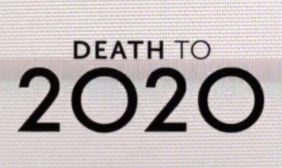 DEATH TO 2020 : 12 ay nasıl geçti