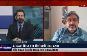 İktisatçı Prof. Dr. Aziz Konukman: TÜİK'in asgari ücret önerisine karşı bütün sendikalar genel grev kararı almalı