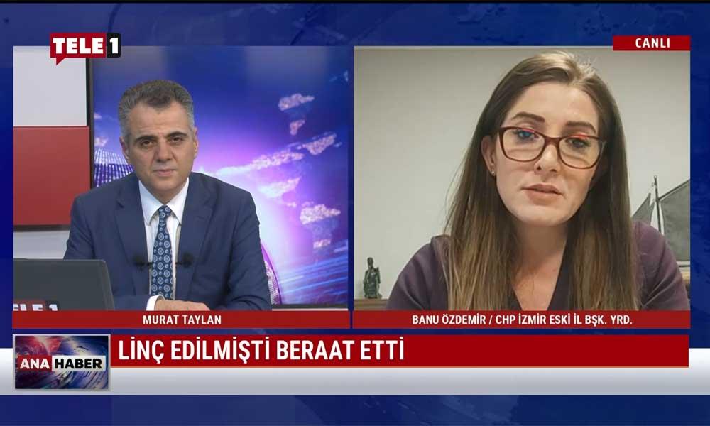 Yandaş medyanın linç ettiği Banu Özdemir'den TELE1'e açıklamalar