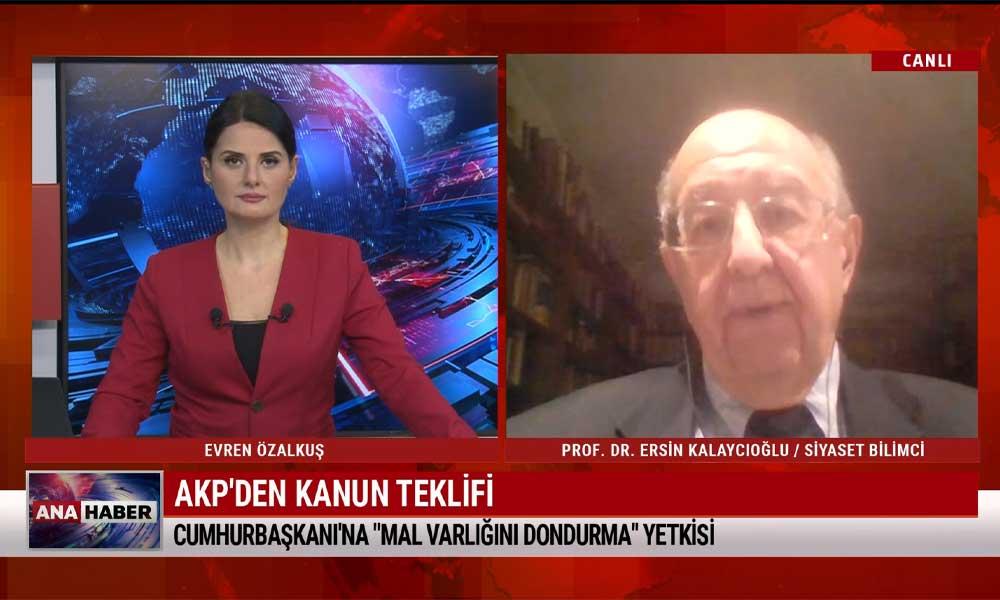 Erdoğan'a mal varlığı dondurma yetkisi verilmesi ne anlama geliyor? Prof. Dr. Ersin Kalaycıoğlu açıkladı