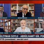 Gül, Soylu çıkışıyla kendisini AKP ekibinden ayrı tuttuğunu mu gösterdi? – 5. BOYUT