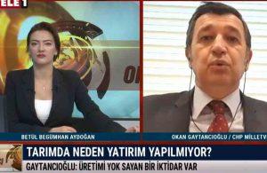 Tarımda neden yatırım yapılmıyor? CHP'li Okan Gaytancıoğlu açıkladı – GÜN ORTASI