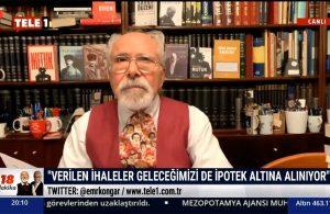 Emre Kongar: Eskiden kapitülasyonlar yabancılara verilirdi, şimdi Türklere ve ortaklarına veriliyor
