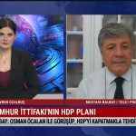 Cumhur İttifakı'nın HDP planı ne? Mustafa Balbay Ankara'dan son kulis bilgilerini aktardı