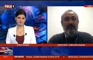 İzmir Barosu Başkanı Özkan Yücel: Sabah 5 baskınlarını 'normal' görür hale geldik – TELE1 ANA HABER