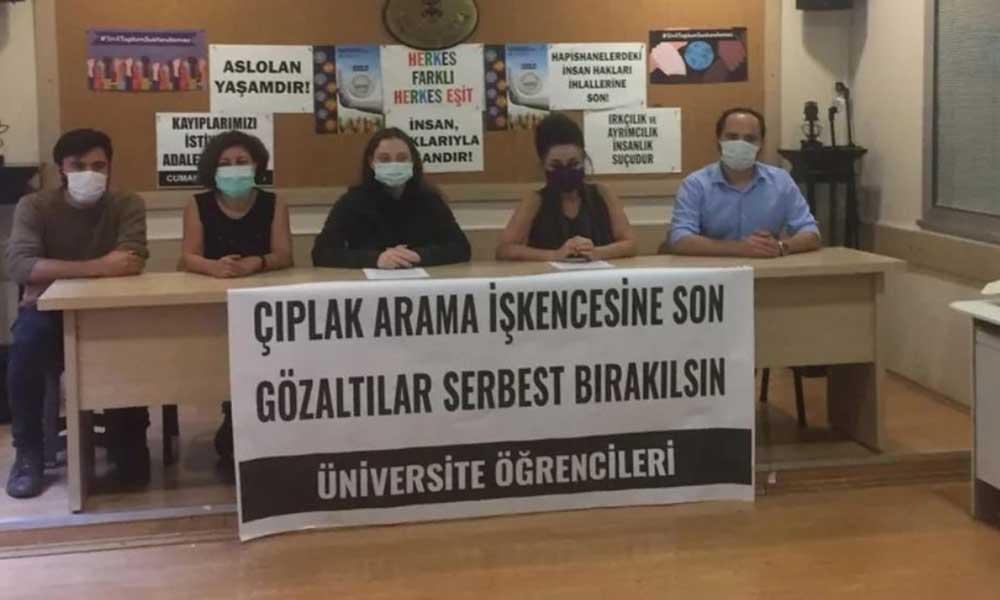 Üniversite Öğrencileri'nden 'çıplak arama' tepkisi: Gözaltılar serbest bırakılsın!
