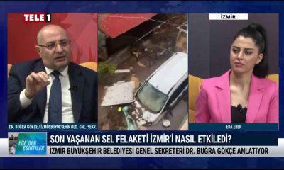 Son yaşanan sel felaketi İzmir'i nasıl etkiledi? – EGE'DEN ESİNTİLER