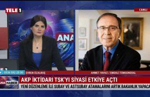 Emekli Tümgeneral Ahmet Yavuz: Siyaset kurumu Ordu'yu tamamen kontrol altına almış durumda – TELE1 ANA HABER