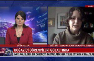 Boğaziçi Üniversitesi öğrencisi Beliz İnce: Eyleme katılmadan gözaltına alındım