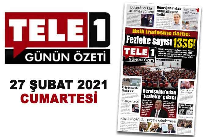 """Halk iradesine darbe. Kılıçdaroğlu'ndan peçete göndermesi. Yüz yüze eğitim ertelendi. Erdoğan'a 104 Merkel'e 2. Dolandırıcılıkta akıl almaz yöntem. """"Perinçek'le çay bile içmeyiz"""". 27 Şubat Günün Özeti"""