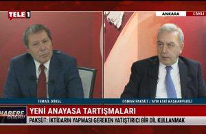 Osman Paksüt: Bu sistem yasama ve yürütme arasındaki ilişkiyi çok katı bir şekilde kesti