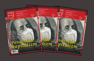 """Yeni Ülke Dergisi """"Pandemide Kapitalizm"""" manşetiyle okuyucusuyla buluşuyor"""