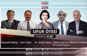 HDP Eş Genel Başkanı Mithat Sancar, bu akşam saat 21.00'de Ufuk Ötesi'nde!
