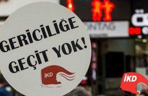 İKD'den eylem çağrısı: İstanbul Sözleşmesi'nin iptali gericiliğin tescilidir