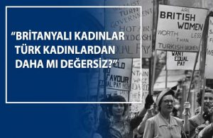 Geçmiş zaman olur ki! İngiliz kadınlar Türk kadınlarına imreniyordu