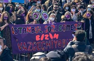 Kadınlar İstanbul Sözleşmesi'ne sahip çıkıyor: Kadınlara değil katillere barikat