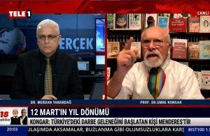 Emre Kongar: Türkiye'de darbe geleneğini başlatan Menderes'in sivil darbesidir