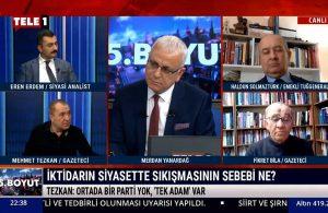 Mehmet Tezkan: Ortada bir parti yok, 'Tek Adam' var – 5.BOYUT