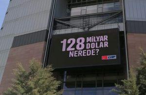 CHP'den dijital pankart: 128 milyar dolar nerede?