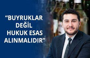 Av. Ali Gül: Alkol yasağı sözlü buyruklara dayanıyor, hukuki bağlayıcılığı yok