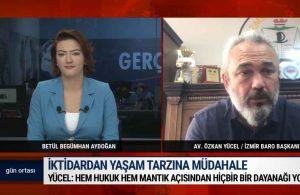 İzmir Baro Başkanı Yücel: Virüsü çeken şey alkolün kokusu ya da tadı mı? – GÜN ORTASI