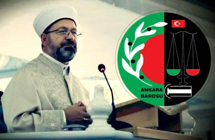 Ali Erbaş'ı eleştiren Ankara Barosu hakkında kovuşturma talebi