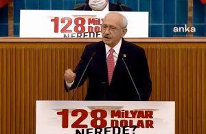 Kılıçdaroğlu: 128 milyar dolar nerede? diye sormak her namuslu vatandaşın görevidir