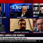 Türker Ertürk: Amiral grubundan birinin iktidara bilgi sızdırdığını düşünüyorum  – 5.BOYUT
