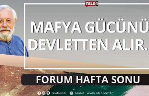 Siyaset, yargı, polis, medya ve mafya… | Forum Hafta Sonu