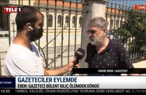 TELE1 ekibi gazeteciler eyleminde: Bülent Kılıç ölümden döndü