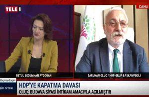 Saruhan Oluç iktidara seslendi: Oyununuz boşa çıkacak