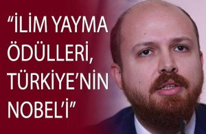 Bilal Erdoğan: Dünyanın bilimsel gelişimine katkı sağlayacağız