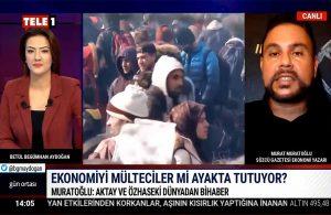 Murat Muratoğlu yanıtladı: Ekonomiyi mülteciler mi ayakta tutuyor?
