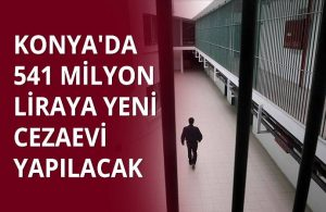 AKP 16 yılda 227 cezaevi yaptı buna bir yenisi ekleniyor