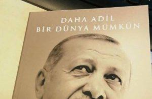 Erdoğan kitap çıkardı: 'Daha adil bir dünya mümkün'