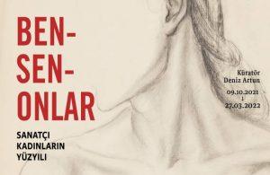 """""""Ben-Sen-Onlar: Sanatçı Kadınların Yüzyılı"""" 9 Ekim'de sergilenmeye başlıyor"""